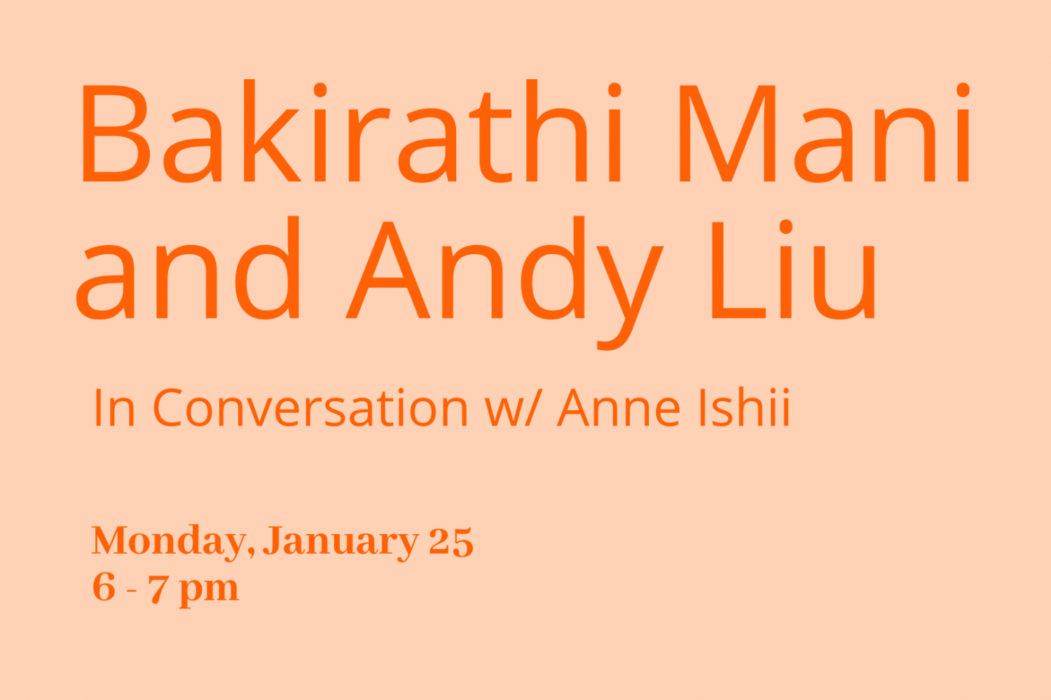 Book Event Flyer: Andy Liu and Bakirathi Mani in conversation with Anne Ishii Monday January 25 2021. 6 to 7 PM